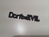 Don't be Evil 3d printed