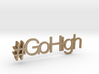 #GoHigh 3d printed