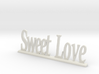 "Letters 'Sweet Love' - 7.5cm - 3"" 3d printed"